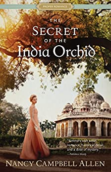 The Secret of the India Orchid (Proper Romance) by [Allen, Nancy Campbell]