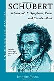 Schubert's Instrumental Music - A Listener's Guide: Unlocking the Masters Series, No. 19