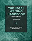 Legal Writing : Practice Book, Oates, Laurel Currie, 073555658X