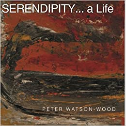 Book SERENDIPITY... a Life by Peter Watson-Wood (2012-05-09)