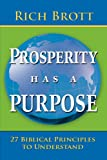 Prosperity Has A Purpose, Rich Brott, 1601850069