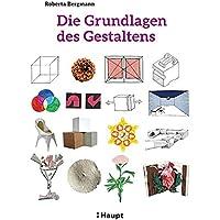 Die Grundlagen des Gestaltens: Plus: 50 praktische Übungen