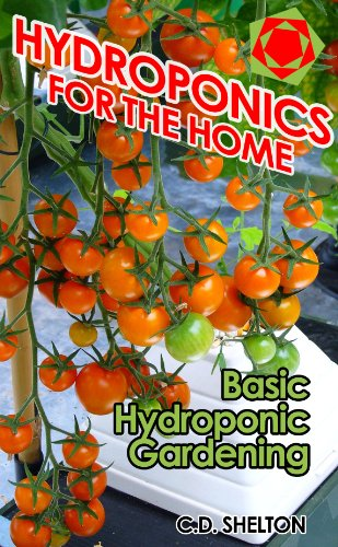 Hydroponics for the Home: Basic Hydroponic Gardening