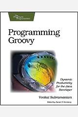 Programming Groovy: Dynamic Productivity for the Java Developer (Pragmatic Programmers) Paperback