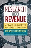 Research to Revenue: A Practical Guide to University Start-Ups (The Luther H. Hodges Jr. and Luther H. Hodges Sr. Series on Business, Entrepreneurship, and Public Policy) by Don Rose (2016-01-15)
