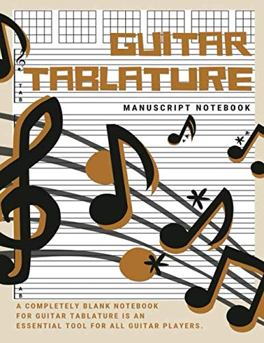 Guitar Tablature Manuscript Notebook: Guitar Notation Notebook
