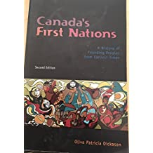 Canada's First Nations : A History of Founding Peoples from Earliest Times [Second Edition]
