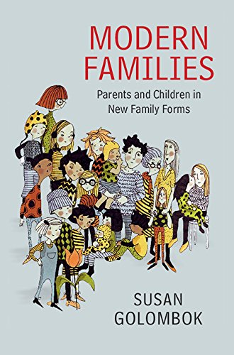 Modern Families  Parents And Children In New Family Forms  English Edition
