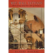 Wet-Wall Tattoos: Ben Long and at the Art of Fresco by Richard Maschal (1998-01-01)