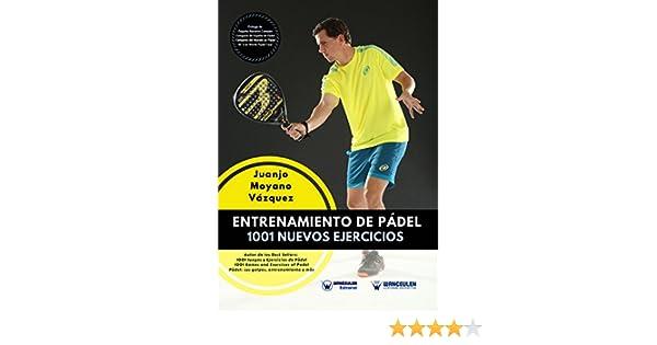 Entrenamiento de Pádel: 1001 nuevos ejercicios