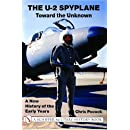 The U-2 Spyplane: Toward the Unknown - A New History of the Early Years