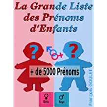 La Grande Liste des Prénoms d'Enfants (French Edition)