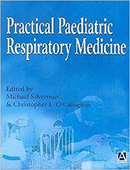 Practical Paediatric Respiratory Medicine (Hodder Arnold Publication)