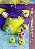 Tasty Trinkets, Charlotte Stowell, 1844485552