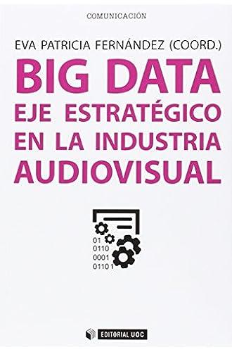 Big Data. Eje Estratégico En La Industria Audiovisual