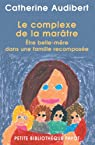 Le complexe de la marâtre : Etre belle-mère dans une famille recomposée par Audibert