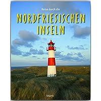 Reise durch die NORDFRIESISCHEN INSELN - Ein Bildband mit 190 Bildern auf 140 Seiten - STÜRTZ Verlag