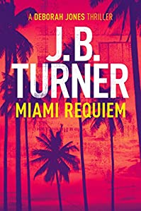 Miami Requiem by J.B. Turner ebook deal