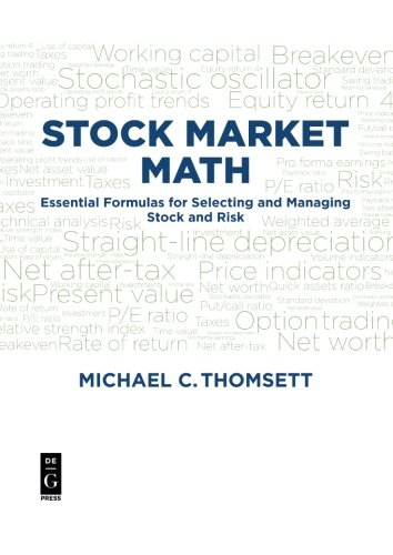 Stock Market Math: Essential Formulas for Selecting and Managing Stock and Risk