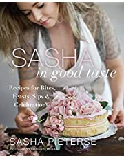 Sasha in Good Taste: Recipes for Bites, Feasts, Sips & Celebrations