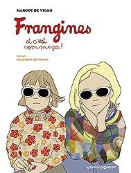 Frangines, et c'est comme ça !