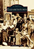 Elizabethtown (KY) (Images of America) by Meranda L. Caswell (2005-05-23)