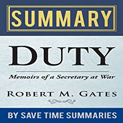 'Duty: Memoirs of a Secretary at War' by Robert M. Gates - Summary, Review & Analysis