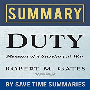 'Duty: Memoirs of a Secretary at War' by Robert M. Gates - Summary, Review & Analysis Audiobook
