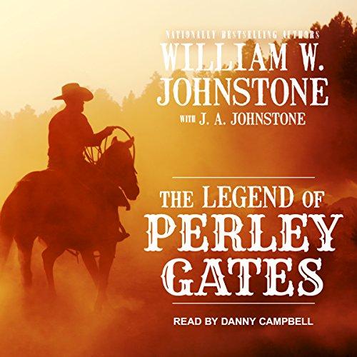 The Legend of Perley Gates: Perley Gates Western Series, Book 1 (Western Books Audio)