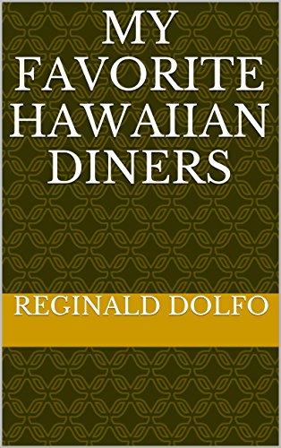 My Favorite Hawaiian Diners by Reginald Dolfo