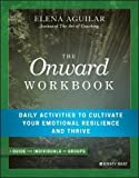 #2: The Onward Workbook: Daily Activities to Cultivate Your Emotional Resilience and Thrive