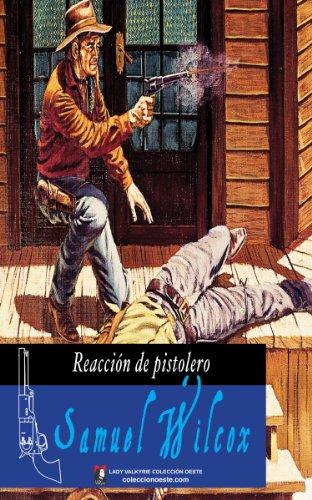 Descargar Libro Reacción De Pistolero Samuel Wilcox