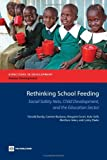 Rethinking School Feeding, Donald Bundy and Carmen Burbano, 0821379747
