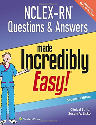 Rn Series - NCLEX-RN Questions & Answers Made Incredibly Easy (Incredibly Easy! Series®)