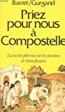 img - for Priez pour nous a Compostelle (Hachette litterature) (French Edition) by Pierre Barret (1978-08-02) book / textbook / text book