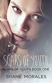 Scars of Youth: Book One of the Scars of Youth Series by [Morales, Shane]