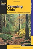 Camping Ohio: A Comprehensive Guide To Public Tent And Rv Campgrounds (State Camping Series) by Frye, Bob (July 16, 2013) Paperback