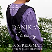 Danika's Journey: Amish Girls, Book 2 | J.E.B. Spredemann