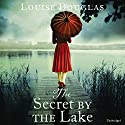 The Secret by the Lake Hörbuch von Louise Douglas Gesprochen von: Karen Cass