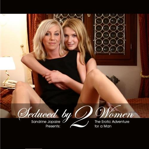 Price comparison product image Seduced by 2 Women - The Erotic Adventure for a Man