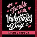 The Trouble with Valentine's Day Audiobook by Rachel Gibson Narrated by Kathleen Early