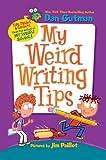 My Weird Writing Tips, Dan Gutman, 0062091077
