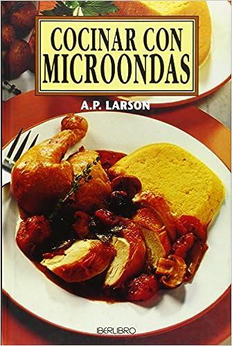 Cocinar con microondas: Amazon.es: A.P. Larson: Libros