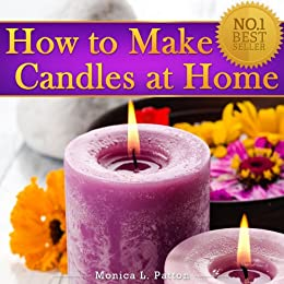 How To Make Candles At Home: The Simple Candle Making Guide For Beginners!  Discover