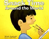 Snack Time Around the World, Michele Zurakowski, 1404811338