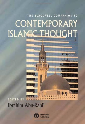 The Blackwell Companion to Contemporary Islamic Thought (Wiley Blackwell Companions to Religion) Pdf