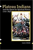 Plateau Indians and the Quest for Spiritual Power, 1700-1850