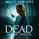 Dead in the Water: Gemini, Book 1 | Hailey Edwards
