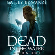 Dead in the Water: Gemini, Book 1 Audiobook by Hailey Edwards Narrated by Stephanie Einstein