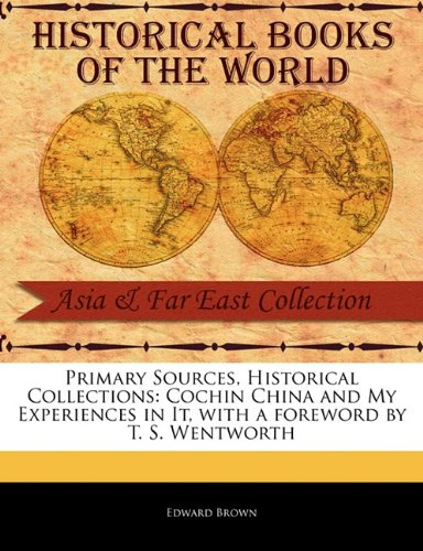 Cochin China and My Experiences in It (Primary Sources, Historical Collections) pdf epub